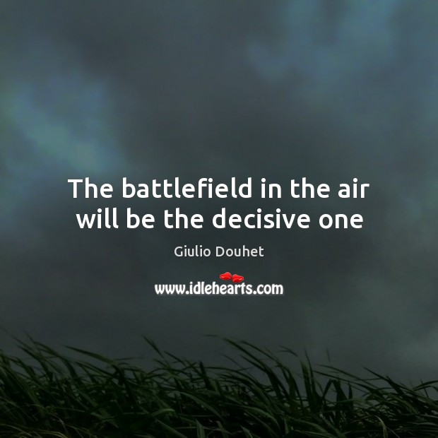Image, Тhe battlefield in the air will be the decisive one