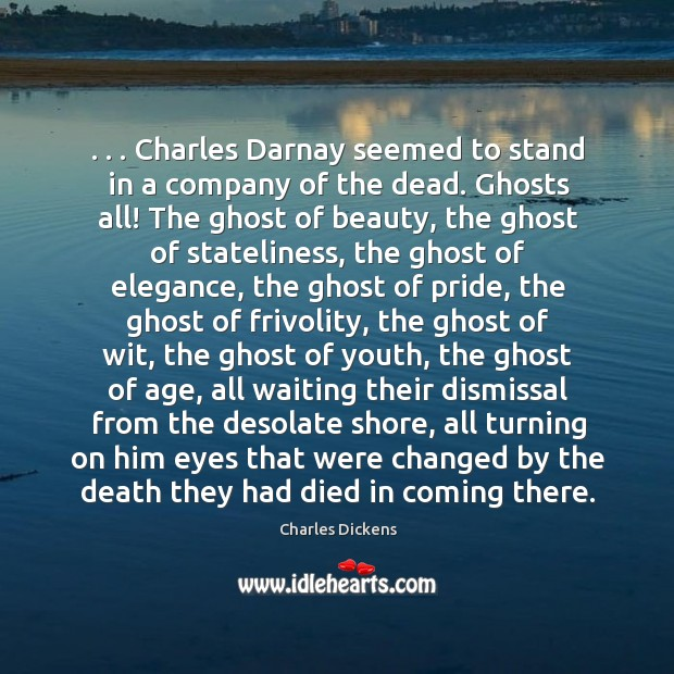 Image, . . . Charles darnay seemed to stand in a company of the dead. Ghosts all! the ghost of beauty