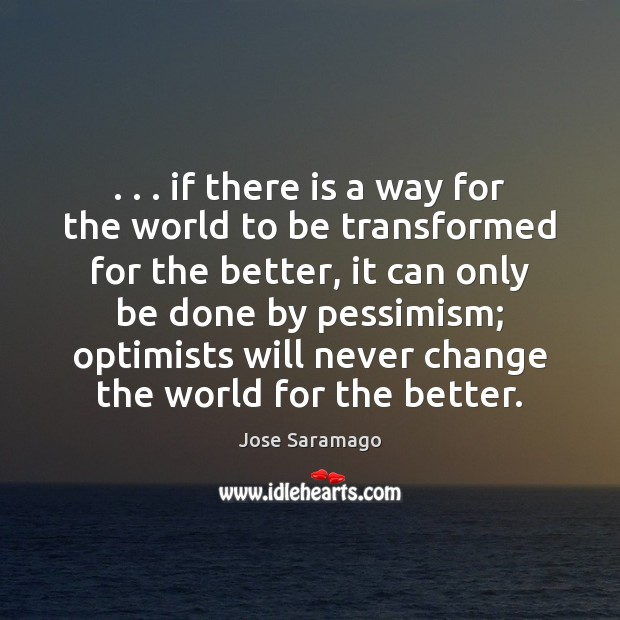 Image, . . . if there is a way for the world to be transformed for