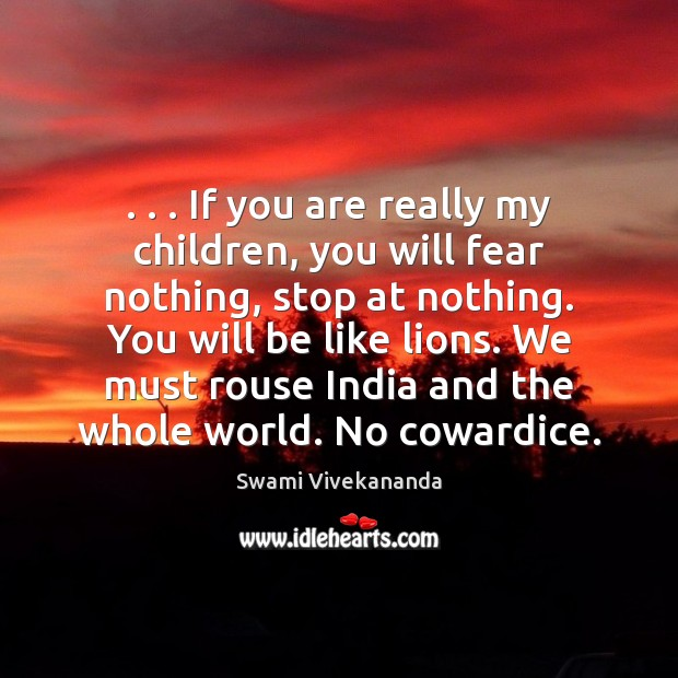 . . . If you are really my children, you will fear nothing, stop at Image