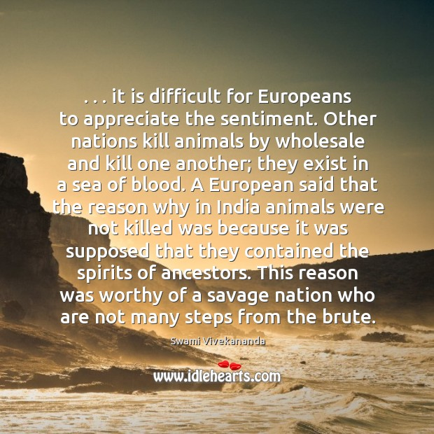 . . . it is difficult for Europeans to appreciate the sentiment. Other nations kill Image