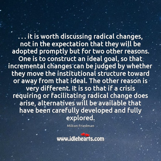 . . . it is worth discussing radical changes, not in the expectation that they Image