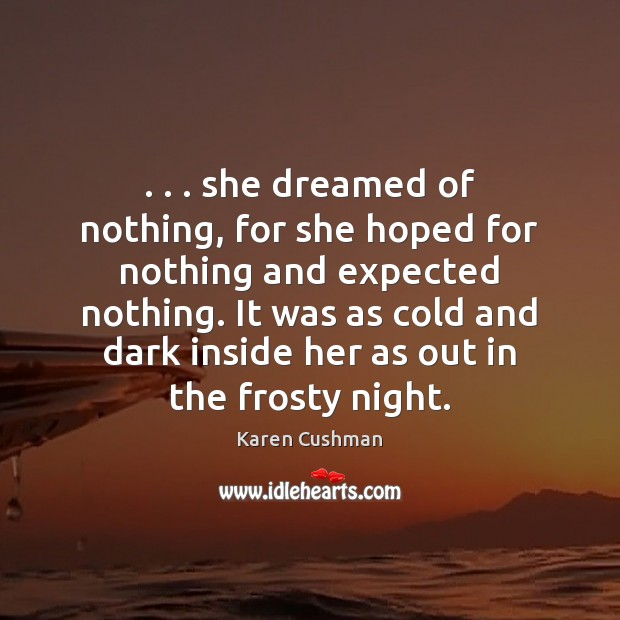 . . . she dreamed of nothing, for she hoped for nothing and expected nothing. Image
