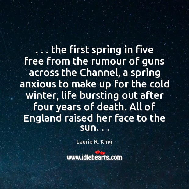 . . . the first spring in five free from the rumour of guns across Image