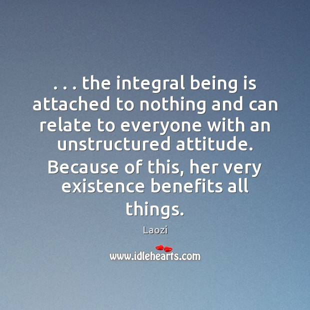 Image, . . . the integral being is attached to nothing and can relate to everyone
