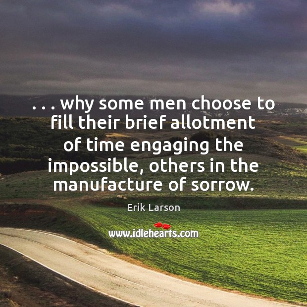 Image, . . . why some men choose to fill their brief allotment of time engaging