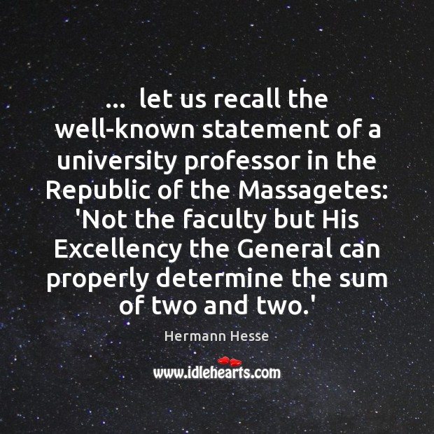…  let us recall the well-known statement of a university professor in the Hermann Hesse Picture Quote