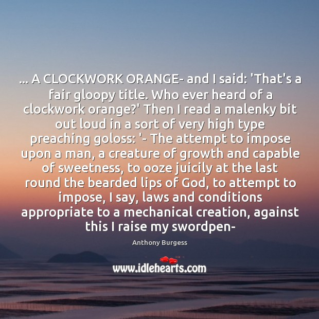 … A CLOCKWORK ORANGE- and I said: 'That's a fair gloopy title. Who Image