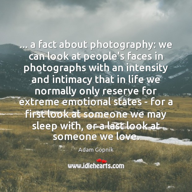 Image, … a fact about photography: we can look at people's faces in photographs