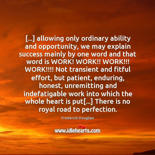 […] allowing only ordinary ability and opportunity, we may explain success mainly by Image