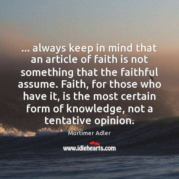 … always keep in mind that an article of faith is not something Image