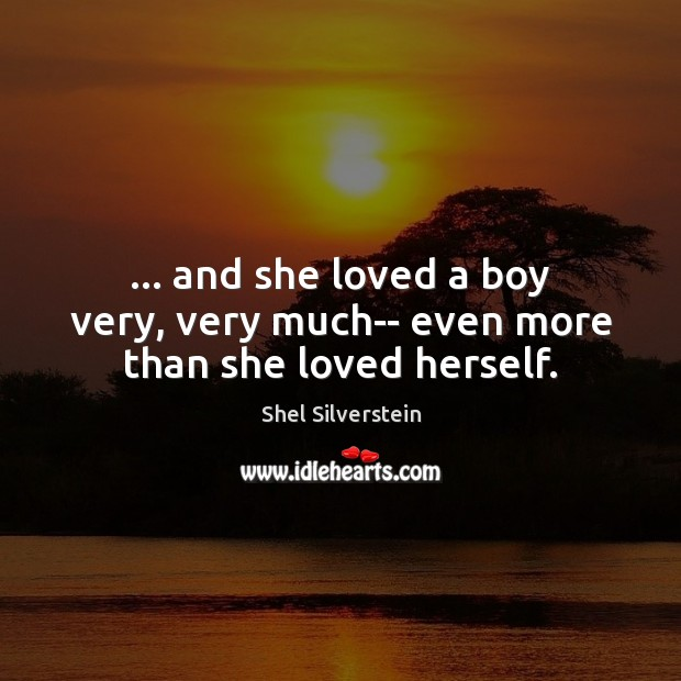 … and she loved a boy very, very much– even more than she loved herself. Image