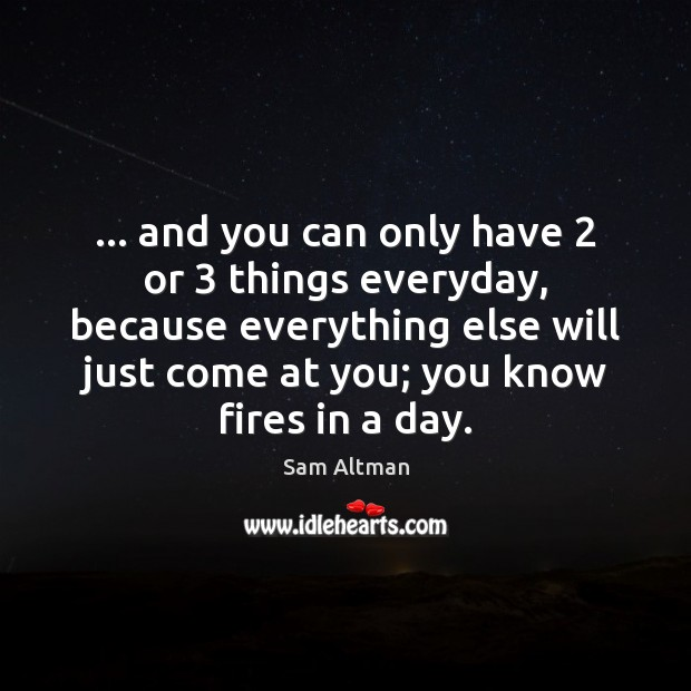 … and you can only have 2 or 3 things everyday, because everything else will Image