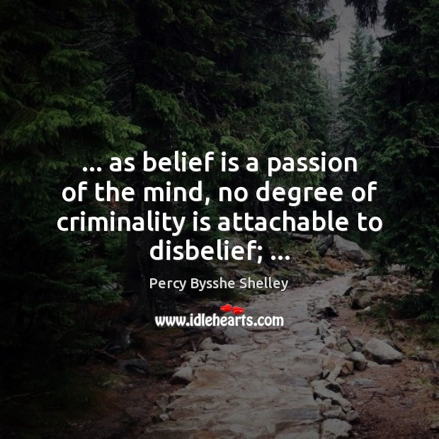 … as belief is a passion of the mind, no degree of criminality Image