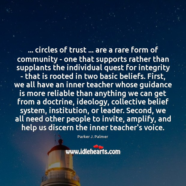 … circles of trust … are a rare form of community – one that Image