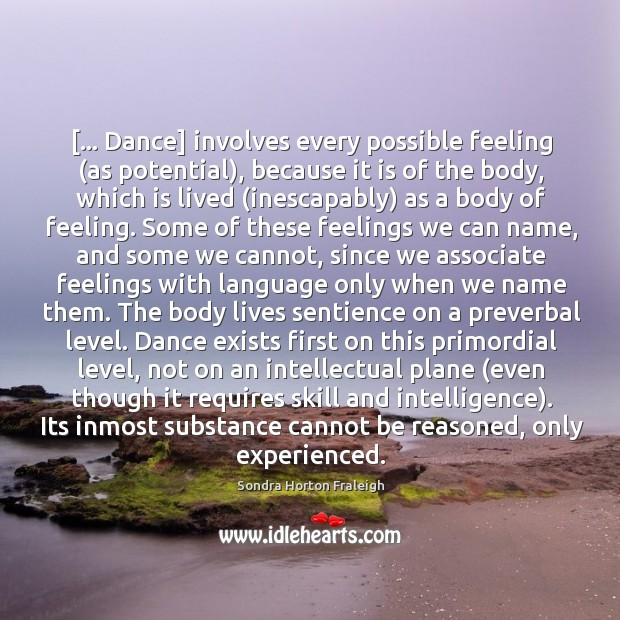 [… Dance] involves every possible feeling (as potential), because it is of the Image