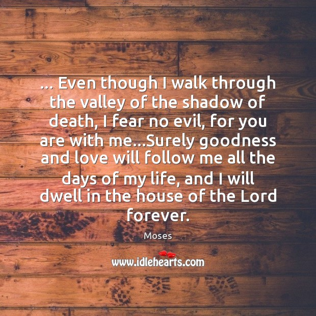 … Even though I walk through the valley of the shadow of death, Image