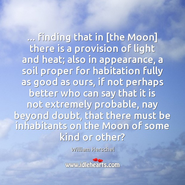 … finding that in [the Moon] there is a provision of light and Appearance Quotes Image