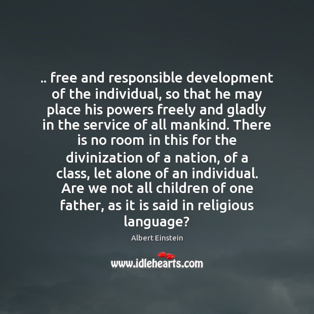 .. free and responsible development of the individual, so that he may place Image