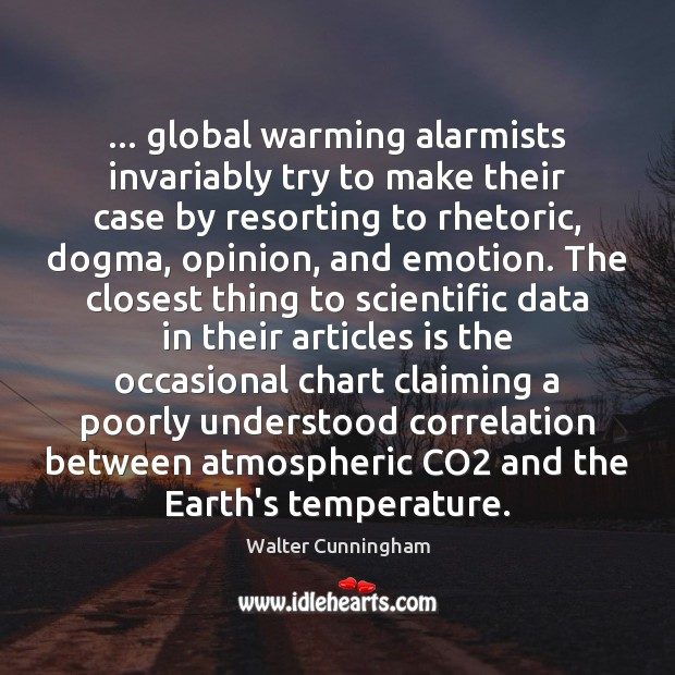 Image, … global warming alarmists invariably try to make their case by resorting to