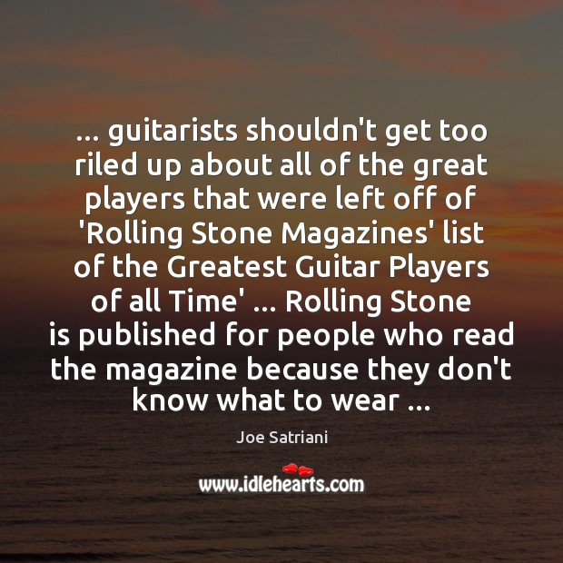 … guitarists shouldn't get too riled up about all of the great players Image