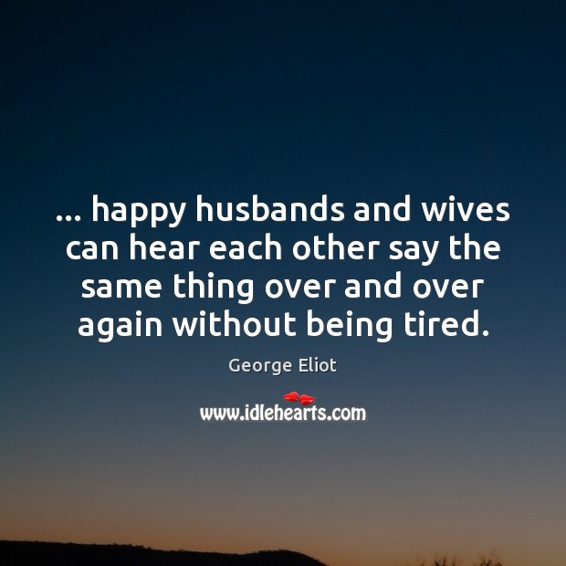 Image, … happy husbands and wives can hear each other say the same thing