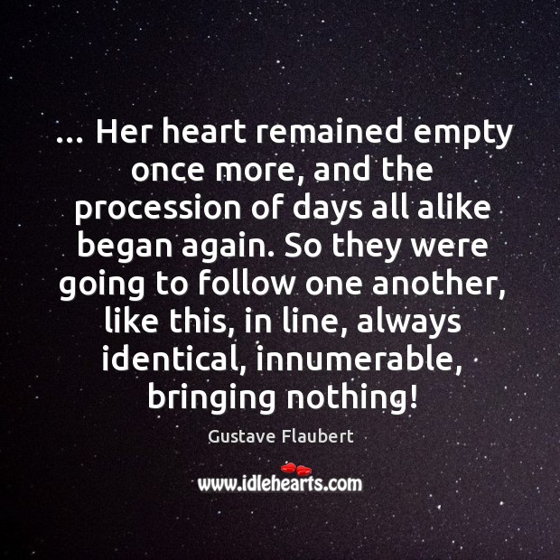 … Her heart remained empty once more, and the procession of days all Image