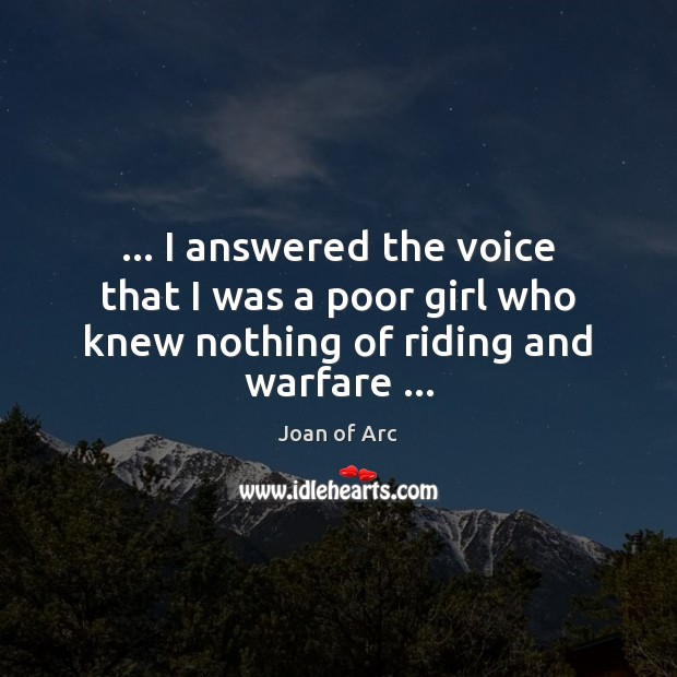 … I answered the voice that I was a poor girl who knew nothing of riding and warfare … Image