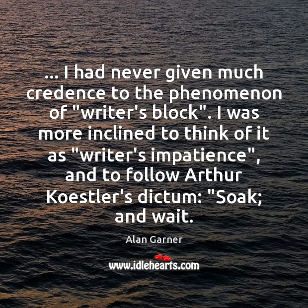 "Image, … I had never given much credence to the phenomenon of ""writer's block""."