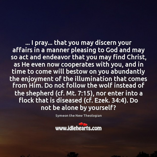 … I pray… that you may discern your affairs in a manner pleasing Image