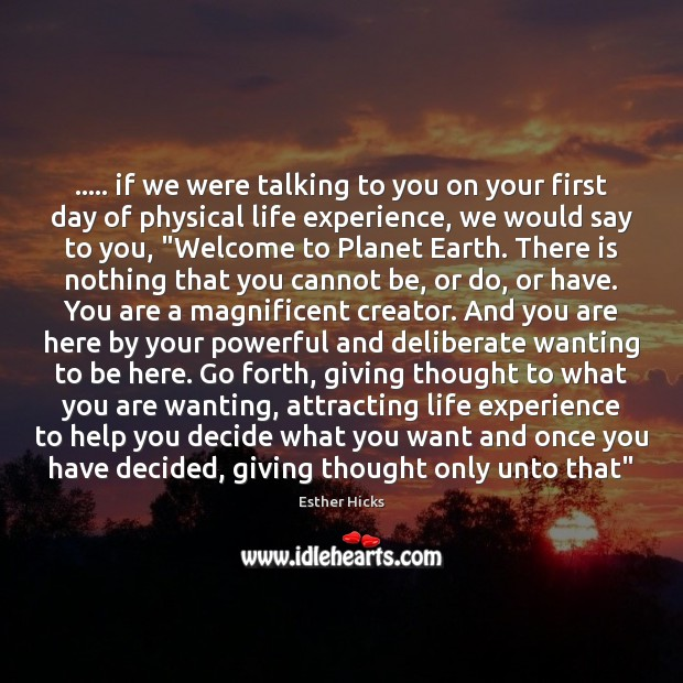 ….. if we were talking to you on your first day of physical Image