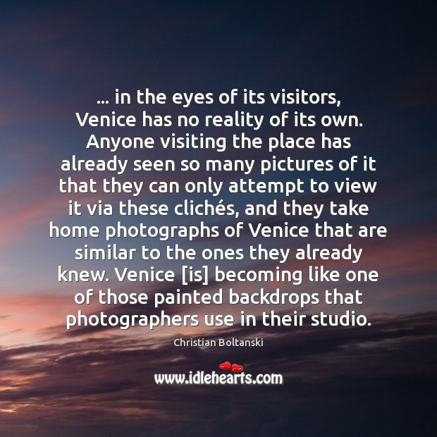 Image, … in the eyes of its visitors, Venice has no reality of its