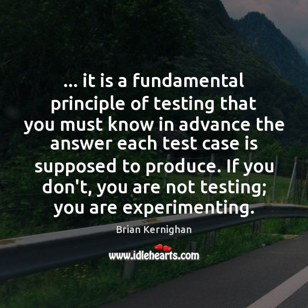 … it is a fundamental principle of testing that you must know in Image