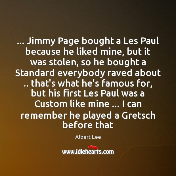 Image, … Jimmy Page bought a Les Paul because he liked mine, but it