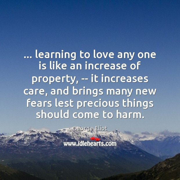 Image, … learning to love any one is like an increase of property, —