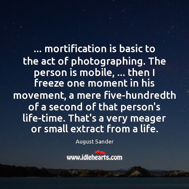 Image, … mortification is basic to the act of photographing. The person is mobile, …