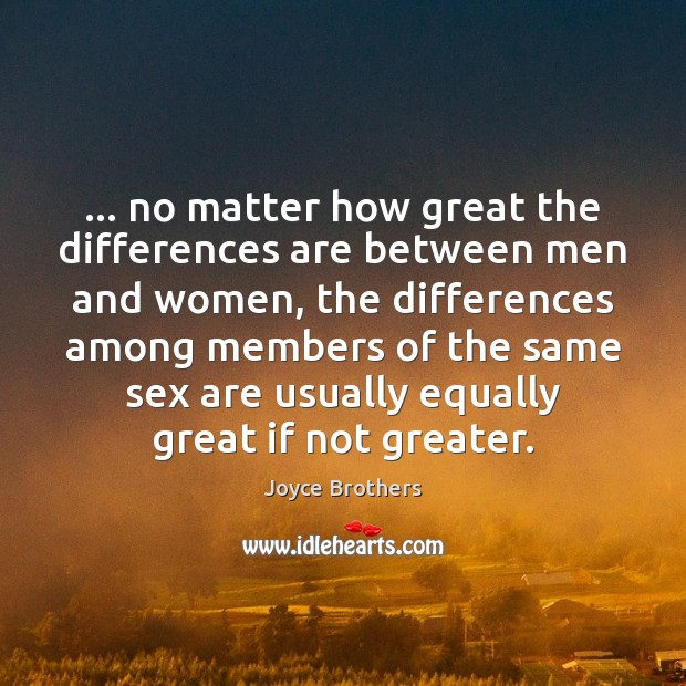 … no matter how great the differences are between men and women, the Image
