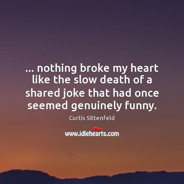 … nothing broke my heart like the slow death of a shared joke Image