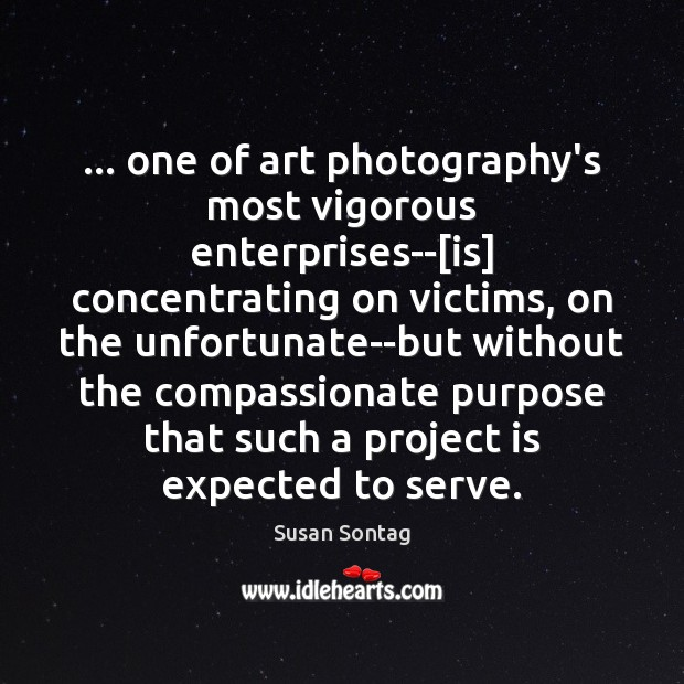 Image, … one of art photography's most vigorous enterprises–[is] concentrating on victims, on