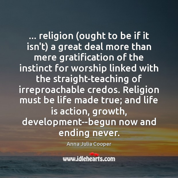 Image, … religion (ought to be if it isn't) a great deal more than