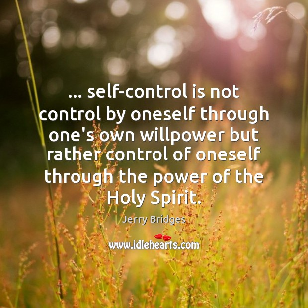 … self-control is not control by oneself through one's own willpower but rather Self-Control Quotes Image
