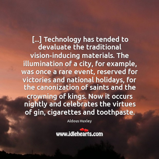 Image about […] Technology has tended to devaluate the traditional vision-inducing materials. The illumination of