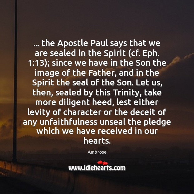 Image, … the Apostle Paul says that we are sealed in the Spirit (cf.