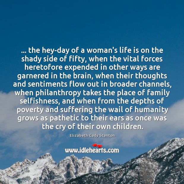 … the hey-day of a woman's life is on the shady side of Image
