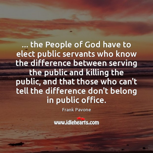 Image, … the People of God have to elect public servants who know the