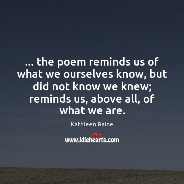 Image, … the poem reminds us of what we ourselves know, but did not
