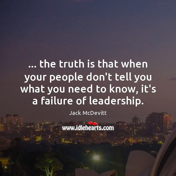 … the truth is that when your people don't tell you what you Image