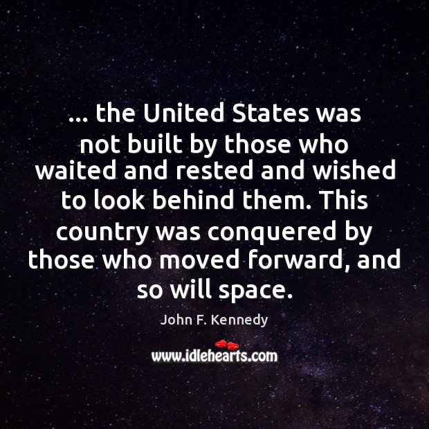 Image, … the United States was not built by those who waited and rested