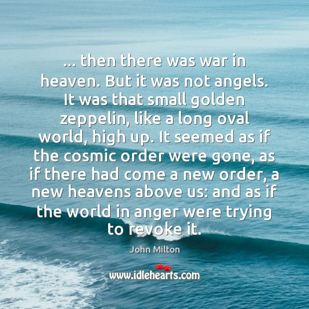 Image, … then there was war in heaven. But it was not angels. It