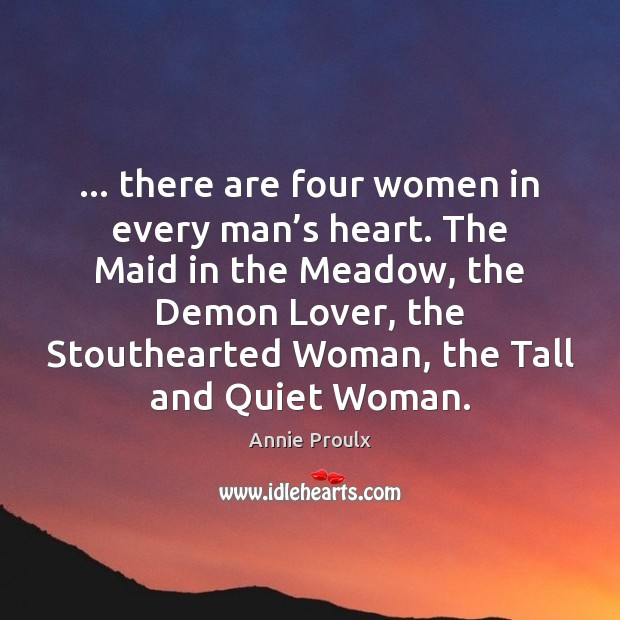 … there are four women in every man's heart. The Maid in Image
